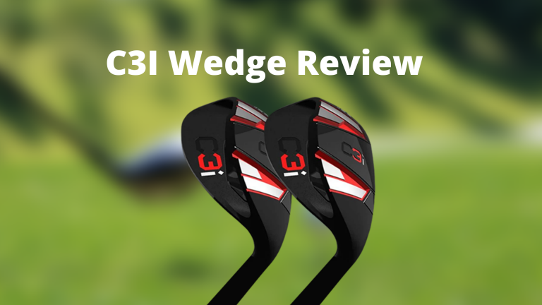 In-Depth C3i Wedge Review around the Greens