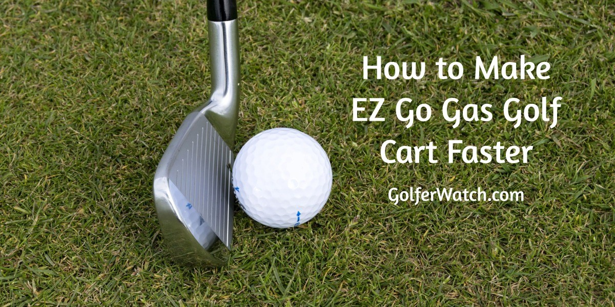 How to Make EZ Go Gas Golf Cart Faster
