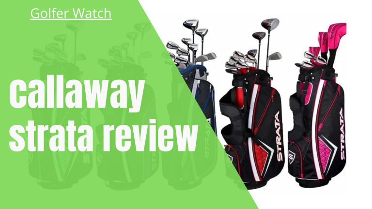 Callaway Strata Review- The Ultimate Golf Clubs Set