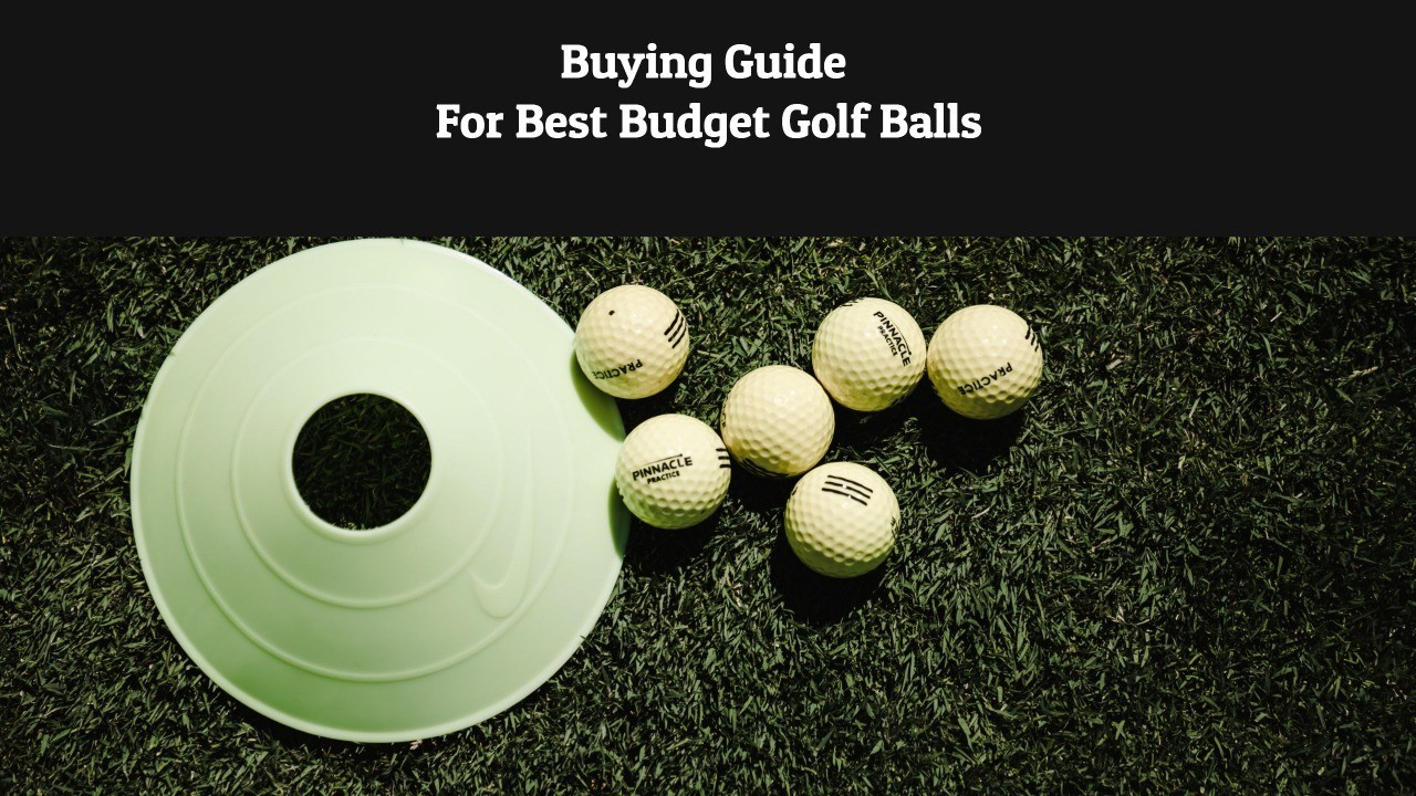 Buying Guide  For Best Budget Golf Balls