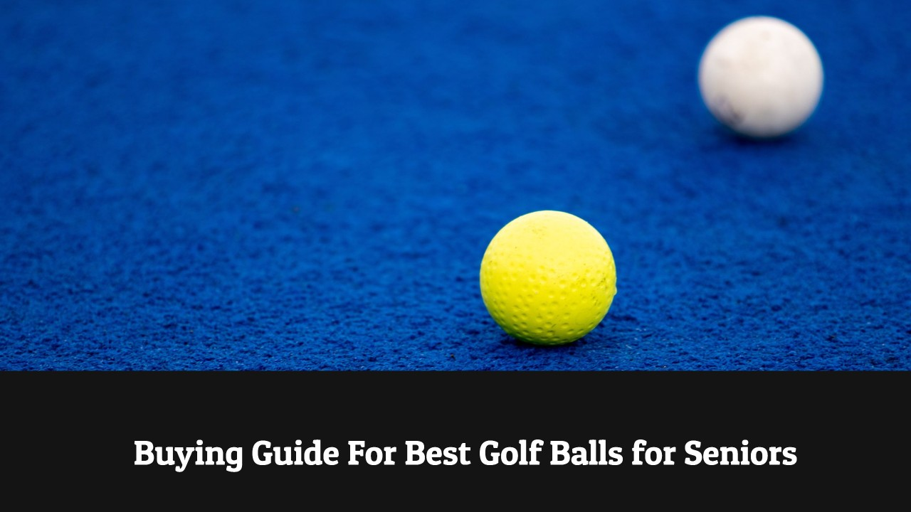 Buying Guide For Best Golf Balls for Seniors