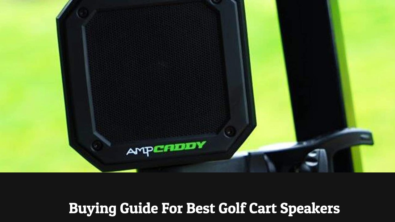 Buying Guide For Best Golf Cart Speakers