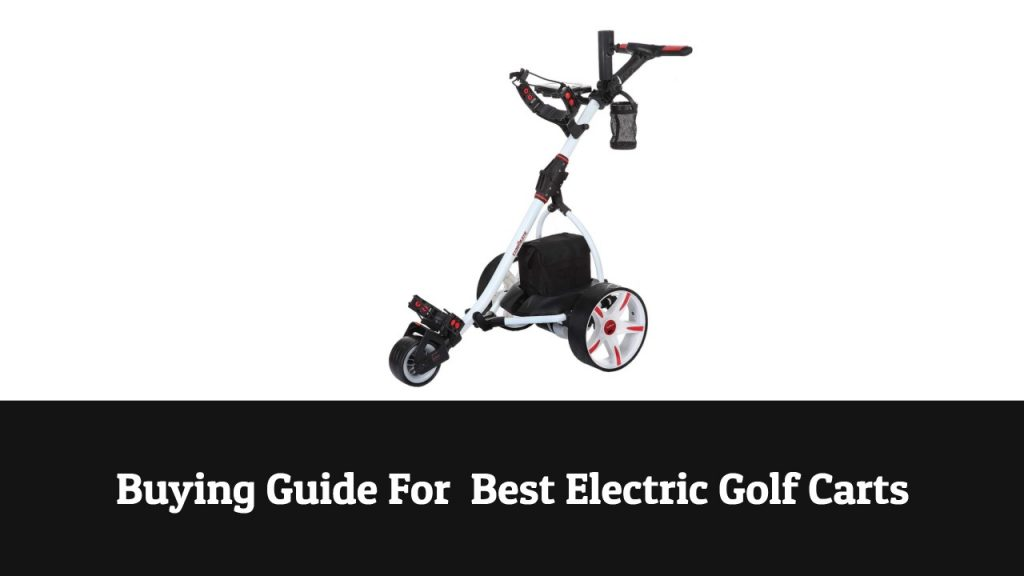 Buying Guide Of Best Electric Golf Carts