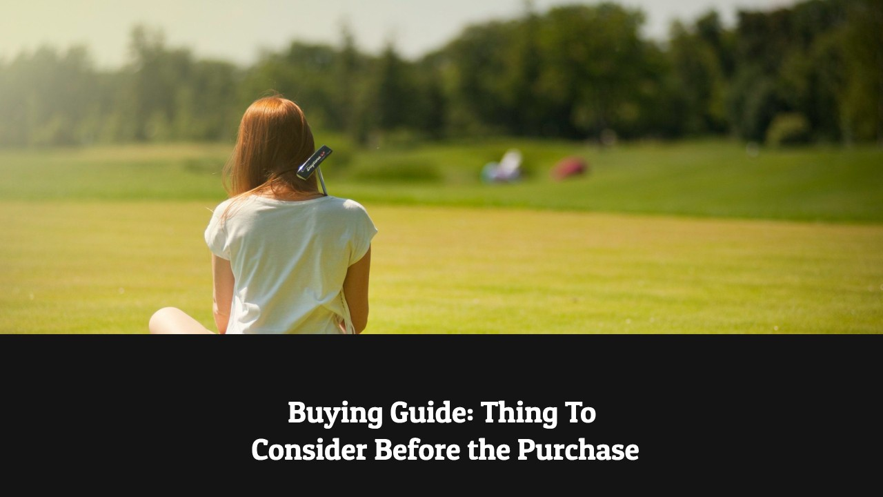 Buying Guide: Thing to Consider Before the Purchase