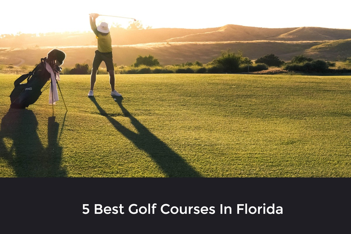5 Best Golf Courses In Florida