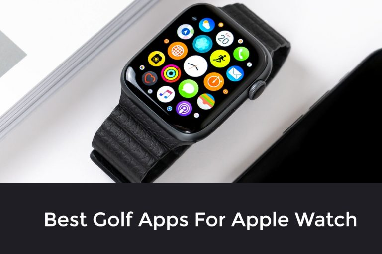 [ Top 7 ] Best Golf Apps For Apple Watch [ Read before you chose one ]