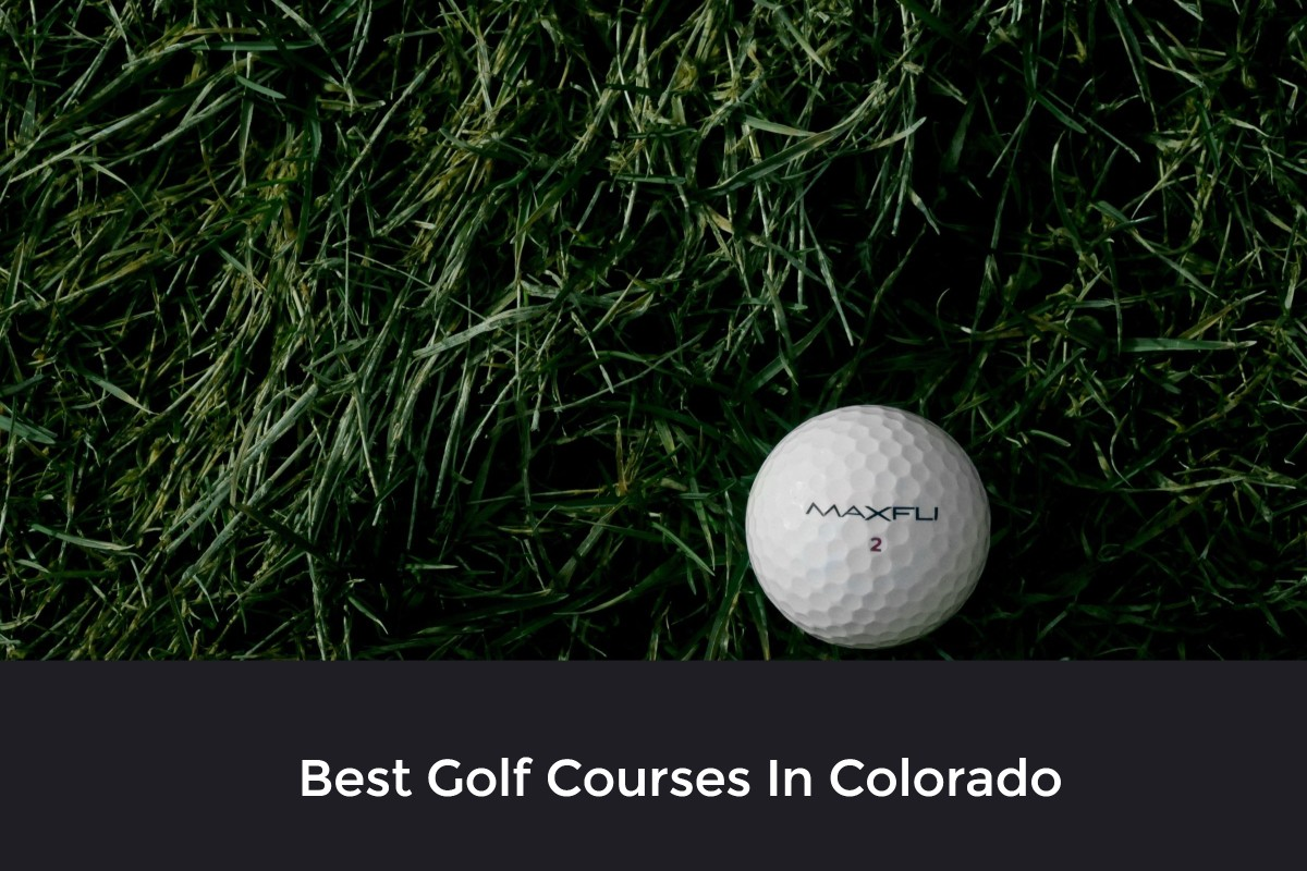 Best Golf Courses In Colorado (