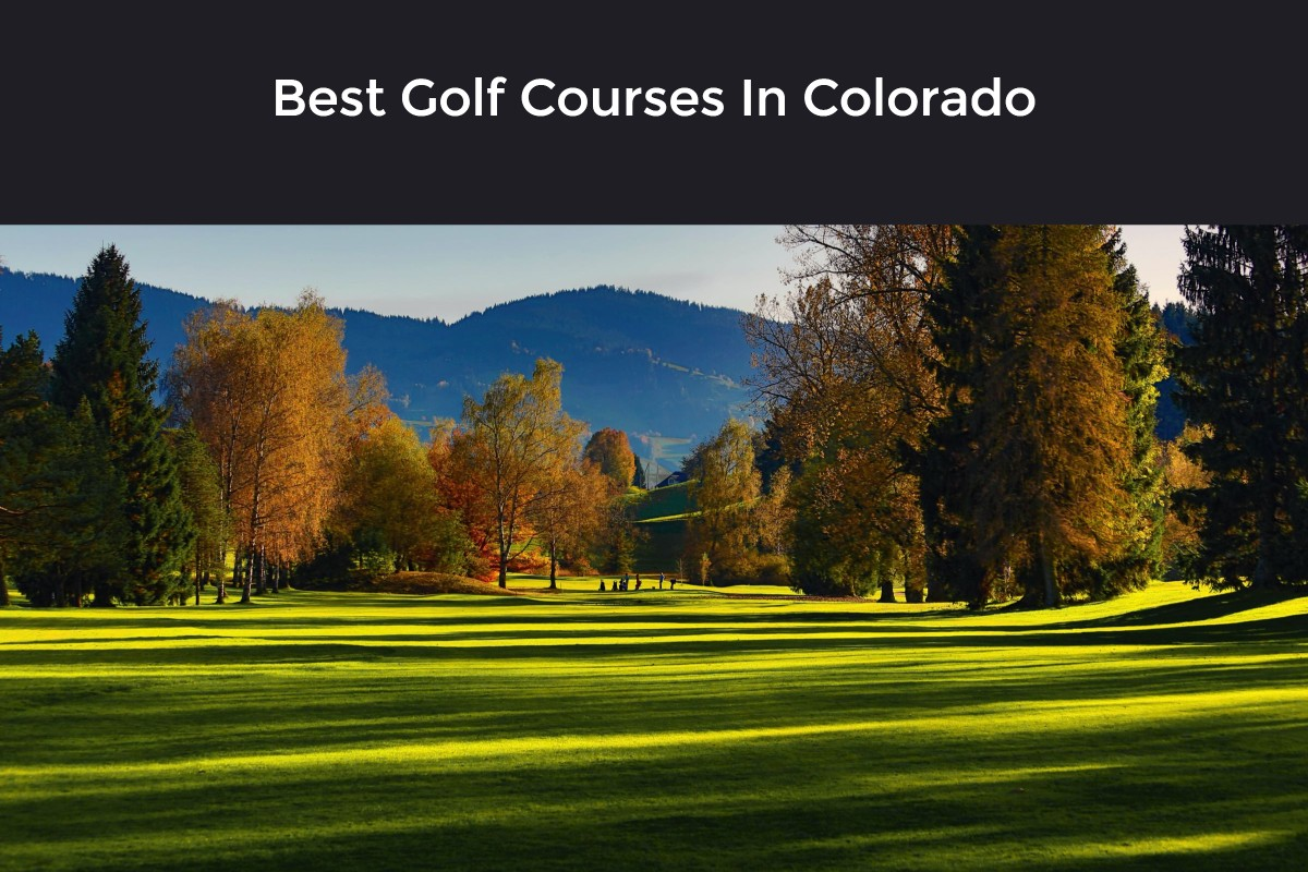 Best Golf Courses In Colorado