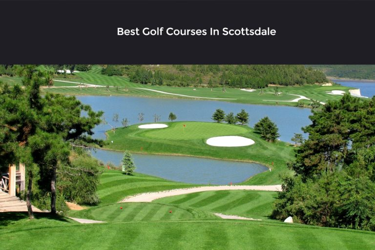 [ Top 6 ] Best Golf Courses In Scottsdale [ Read this before you land in Scottsdale ]