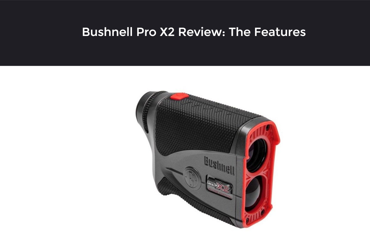 Bushnell Pro X2 Review: The Features