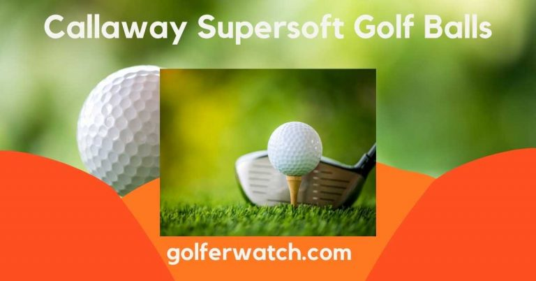 [ Top Quality ] Callaway Supersoft Golf Balls [ Read Before You Buy One ]